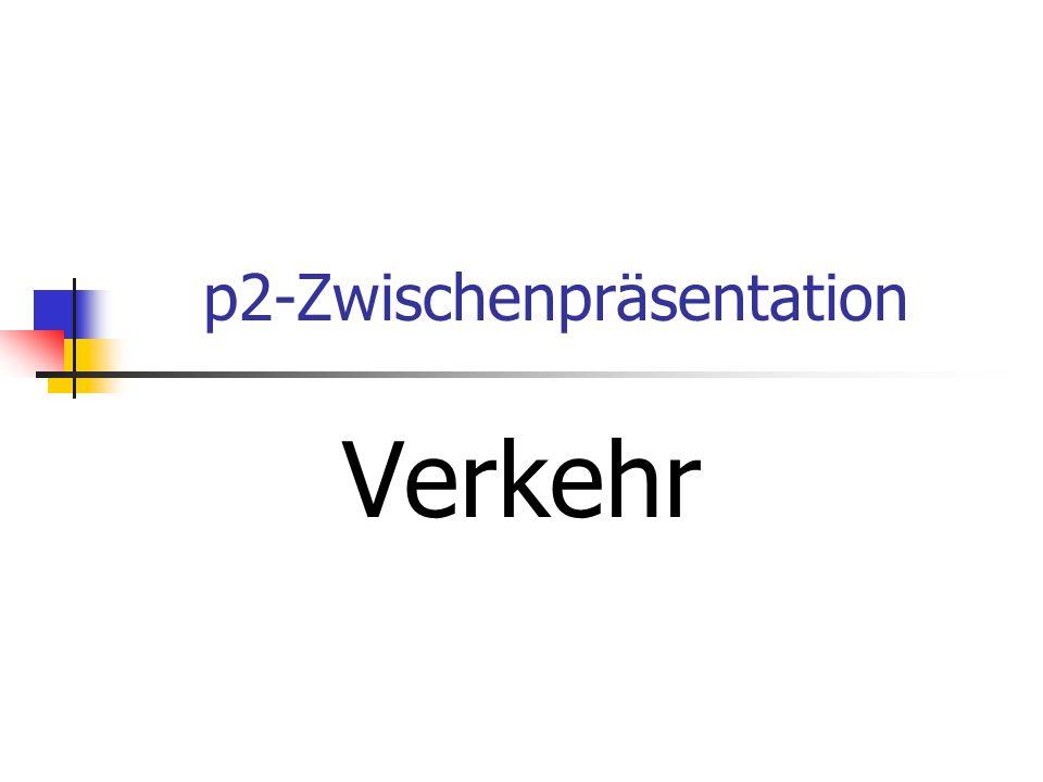 p2-Zwischenpräsentation Verkehr