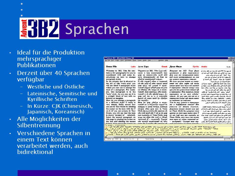 Sprachen Ideal für die Produktion mehrsprachiger Publikationen Derzeit über 40 Sprachen verfügbar –Westliche und Östliche –Lateinische, Semitische und