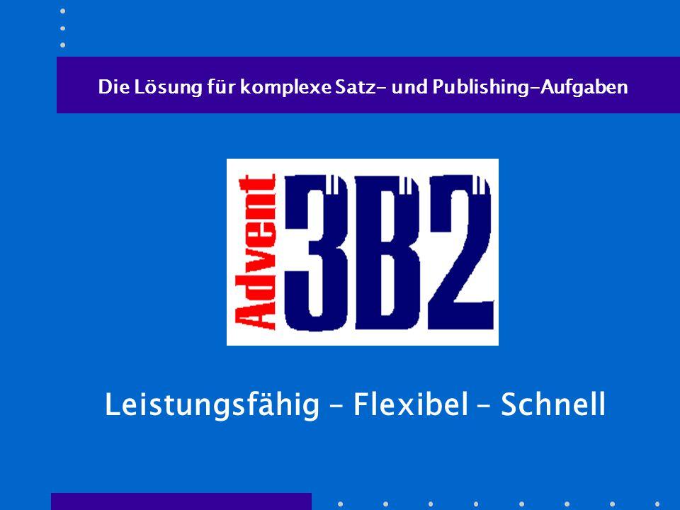 Leistungsfähig – Flexibel – Schnell Die Lösung für komplexe Satz- und Publishing-Aufgaben