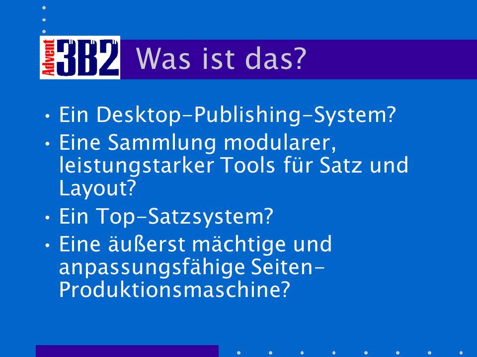 Was ist das. Ein Desktop-Publishing-System.