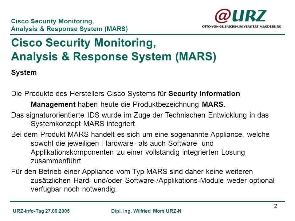 2 Dipl. Ing. Wilfried Mors URZ-N System Die Produkte des Herstellers Cisco Systems für Security Information Management haben heute die Produktbezeichn