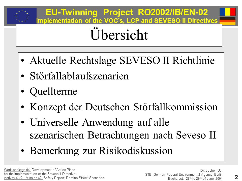 EU-Twinning Project RO2002/IB/EN-02 Implementation of the VOC's, LCP and SEVESO II Directives Dr.