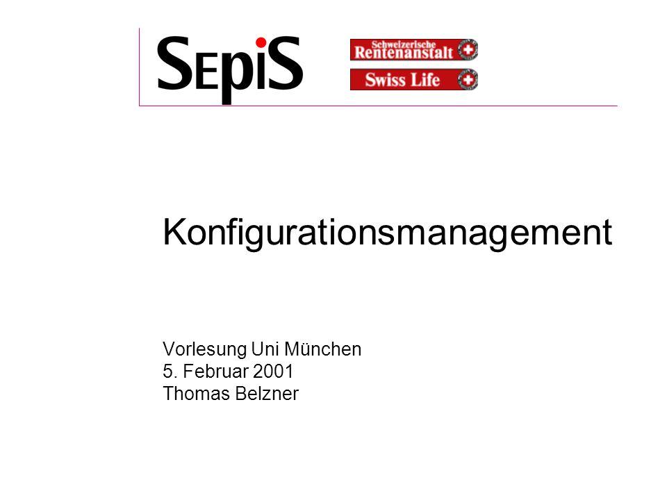 Konfigurationsmanagement Vorlesung Uni München 5. Februar 2001 Thomas Belzner