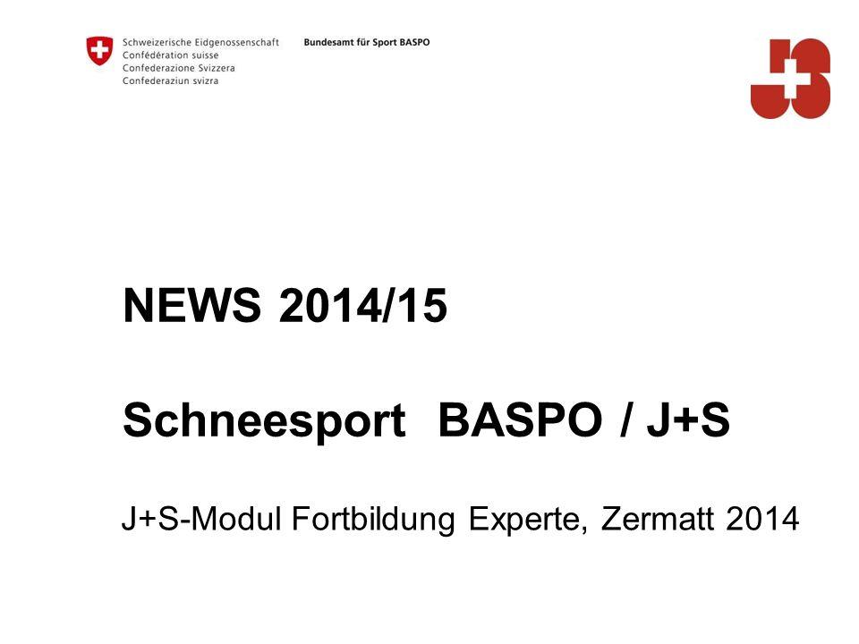 NEWS 2014/15 Schneesport BASPO / J+S J+S-Modul Fortbildung Experte, Zermatt 2014
