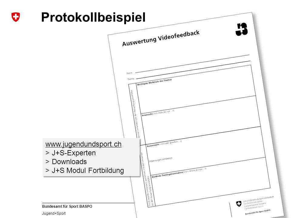 51 Bundesamt für Sport BASPO Jugend+Sport Protokollbeispiel www.jugendundsport.ch > J+S-Experten > Downloads > J+S Modul Fortbildung www.jugendundsport.ch > J+S-Experten > Downloads > J+S Modul Fortbildung