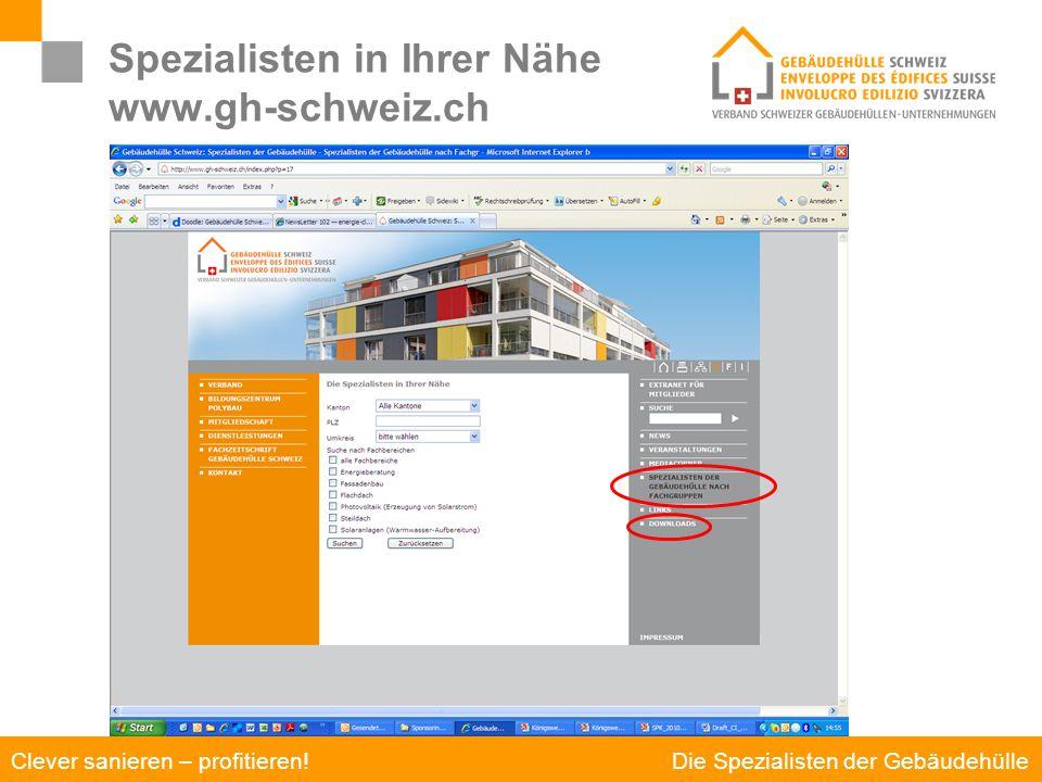Die Spezialisten der Gebäudehülle Clever sanieren – profitieren! Spezialisten in Ihrer Nähe www.gh-schweiz.ch