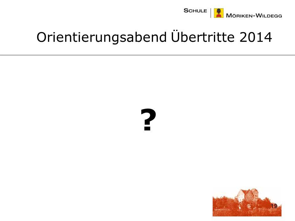 19 Orientierungsabend Übertritte 2014