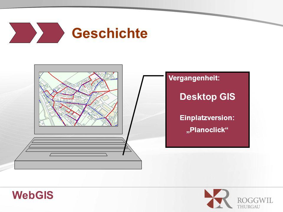 "WebGIS Geschichte Vergangenheit: Desktop GIS Einplatzversion: ""Planoclick"