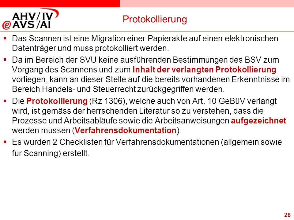 28 Protokollierung  Das Scannen ist eine Migration einer Papierakte auf einen elektronischen Datenträger und muss protokolliert werden.  Da im Berei