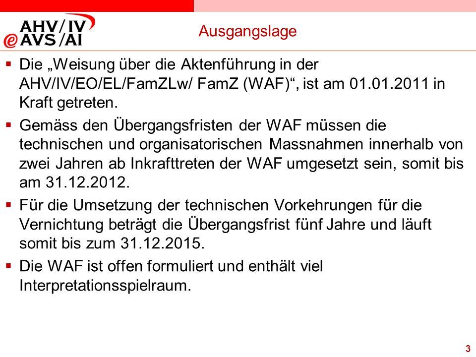 """3 Ausgangslage  Die """"Weisung über die Aktenführung in der AHV/IV/EO/EL/FamZLw/ FamZ (WAF)"""", ist am 01.01.2011 in Kraft getreten.  Gemäss den Übergan"""