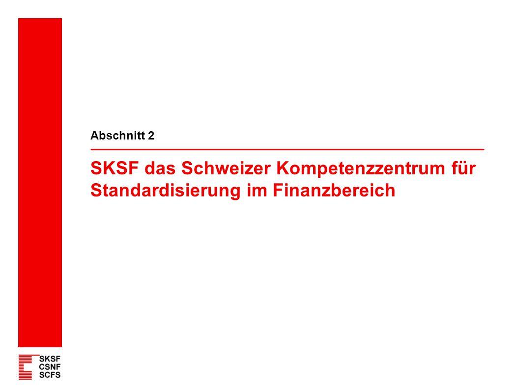 SKSF das Schweizer Kompetenzzentrum für Standardisierung im Finanzbereich Abschnitt 2