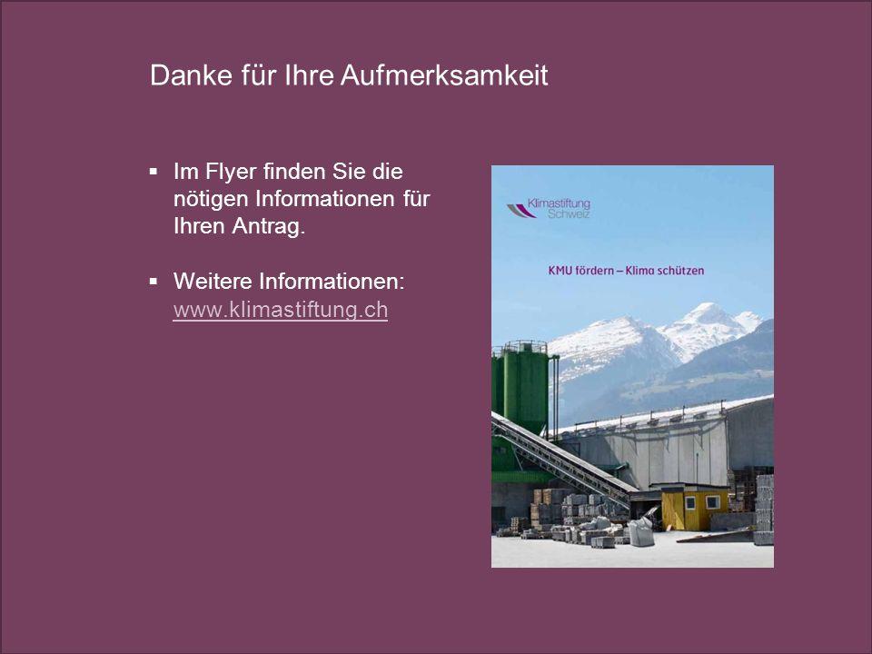 KMU fördern – Klima schützen 16 Danke für Ihre Aufmerksamkeit  Im Flyer finden Sie die nötigen Informationen für Ihren Antrag.