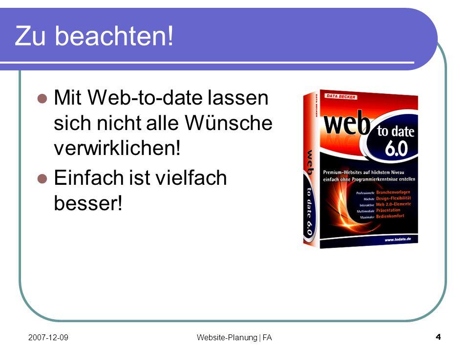 Website-Planung | FA 4 Zu beachten. Mit Web-to-date lassen sich nicht alle Wünsche verwirklichen.