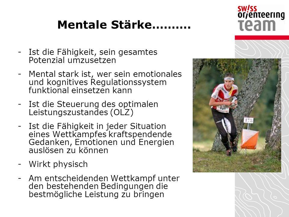 Mentale Stärke………. -Ist die Fähigkeit, sein gesamtes Potenzial umzusetzen -Mental stark ist, wer sein emotionales und kognitives Regulationssystem fun