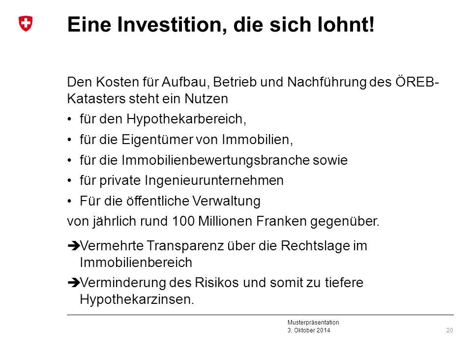 Musterpräsentation 3. Oktober 2014 Eine Investition, die sich lohnt! Den Kosten für Aufbau, Betrieb und Nachführung des ÖREB- Katasters steht ein Nutz