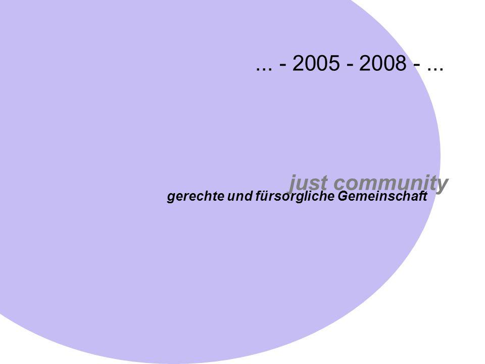 just community gerechte und fürsorgliche Gemeinschaft... - 2005 - 2008 -...