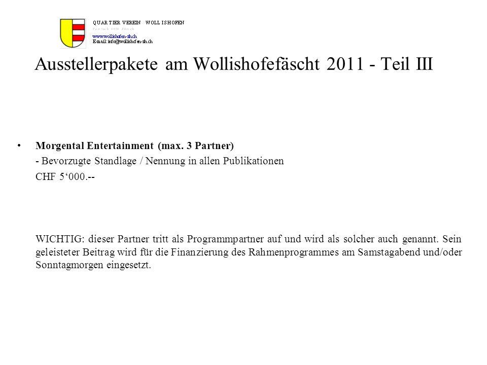 Ausstellerpakete am Wollishofefäscht 2011 - Teil III Morgental Entertainment (max. 3 Partner) - Bevorzugte Standlage / Nennung in allen Publikationen
