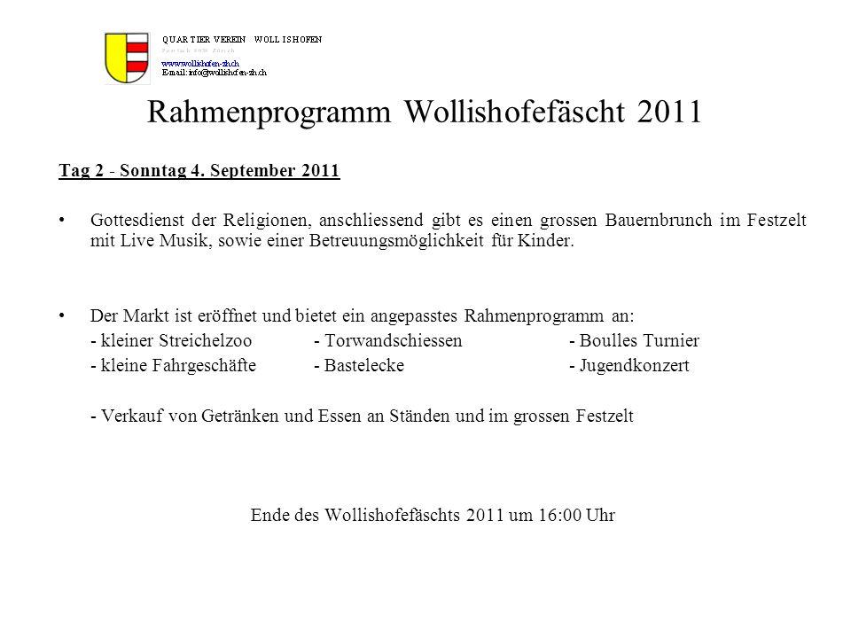 Rahmenprogramm Wollishofefäscht 2011 Tag 2 - Sonntag 4. September 2011 Gottesdienst der Religionen, anschliessend gibt es einen grossen Bauernbrunch i
