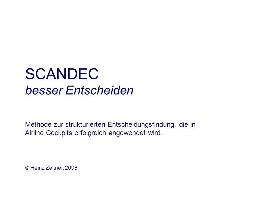 SCANDEC besser Entscheiden Methode zur strukturierten Entscheidungsfindung, die in Airline Cockpits erfolgreich angewendet wird.