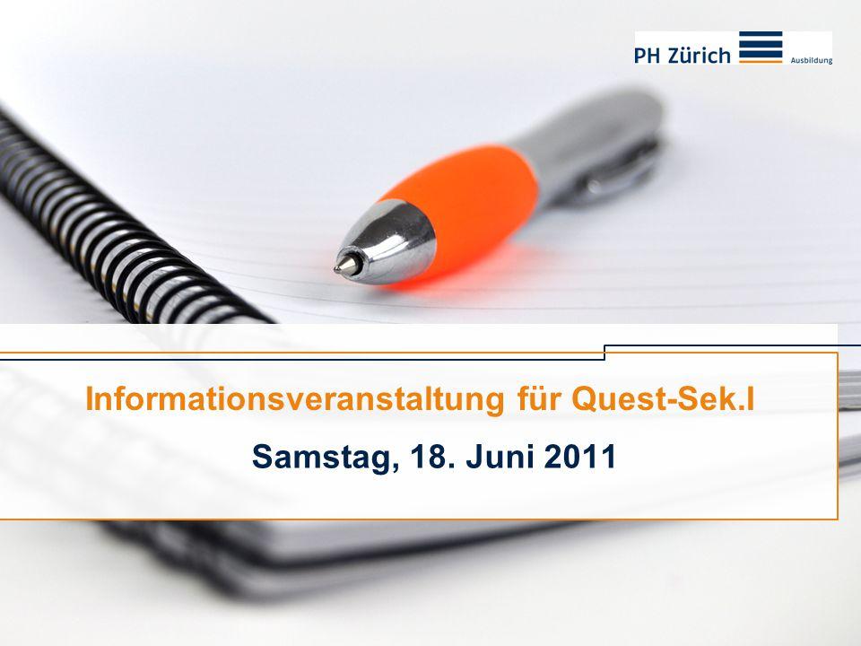 Informationsveranstaltung für Quest-Sek.I Samstag, 18. Juni 2011