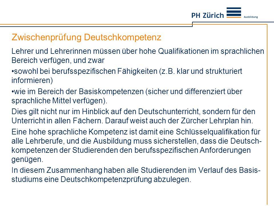 Zwischenprüfung Deutschkompetenz Lehrer und Lehrerinnen müssen über hohe Qualifikationen im sprachlichen Bereich verfügen, und zwar sowohl bei berufss