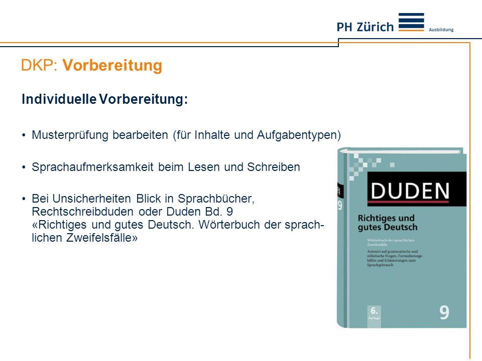 DKP: Vorbereitung Individuelle Vorbereitung: Musterprüfung bearbeiten (für Inhalte und Aufgabentypen) Sprachaufmerksamkeit beim Lesen und Schreiben Be