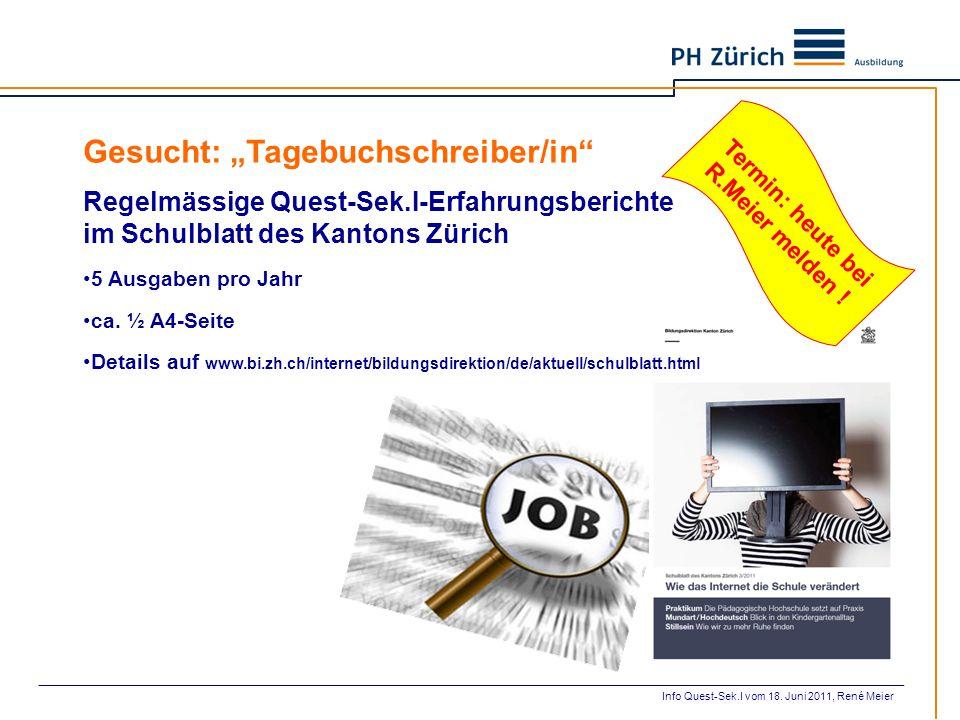 """Gesucht: """"Tagebuchschreiber/in"""" Regelmässige Quest-Sek.I-Erfahrungsberichte im Schulblatt des Kantons Zürich 5 Ausgaben pro Jahr ca. ½ A4-Seite Detail"""
