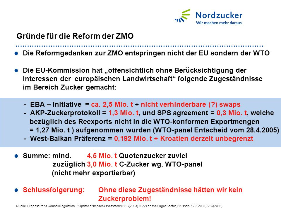 """Die Reformgedanken zur ZMO entspringen nicht der EU sondern der WTO Die EU-Kommission hat """"offensichtlich ohne Berücksichtigung der Interessen der eur"""