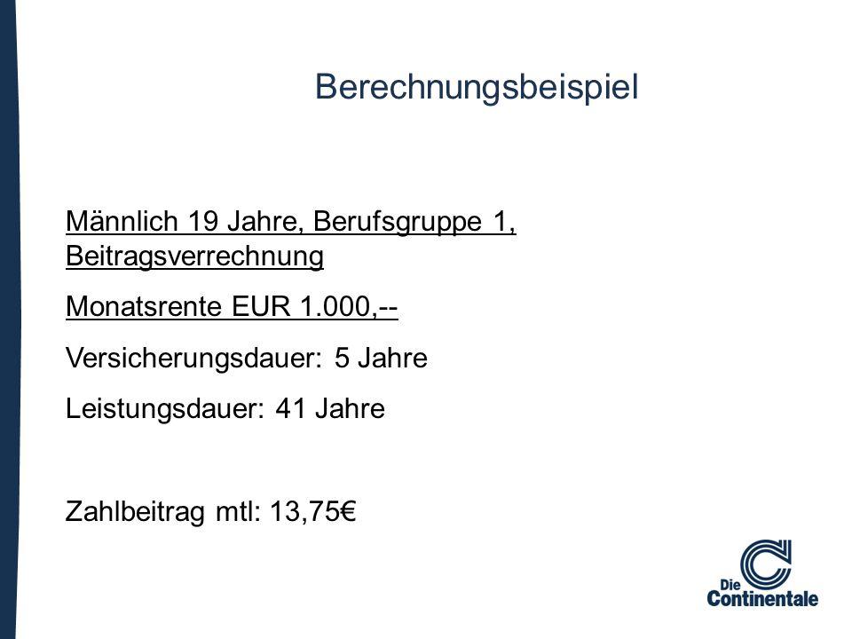 Berechnungsbeispiel Männlich 19 Jahre, Berufsgruppe 1, Beitragsverrechnung Monatsrente EUR 1.000,-- Versicherungsdauer: 5 Jahre Leistungsdauer: 41 Jah