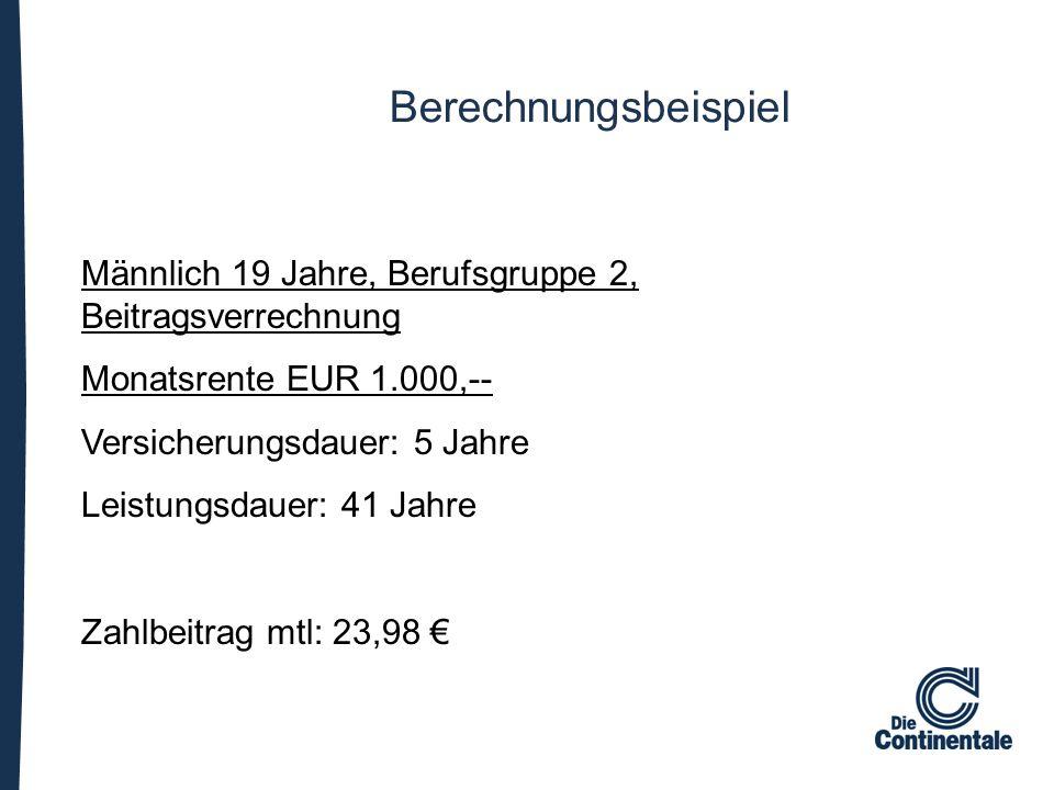 Männlich 19 Jahre, Berufsgruppe 2, Beitragsverrechnung Monatsrente EUR 1.000,-- Versicherungsdauer: 5 Jahre Leistungsdauer: 41 Jahre Zahlbeitrag mtl: