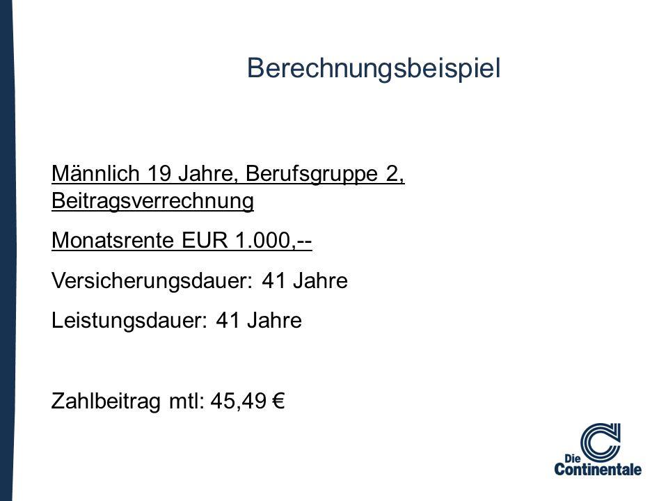 Männlich 19 Jahre, Berufsgruppe 2, Beitragsverrechnung Monatsrente EUR 1.000,-- Versicherungsdauer: 41 Jahre Leistungsdauer: 41 Jahre Zahlbeitrag mtl: