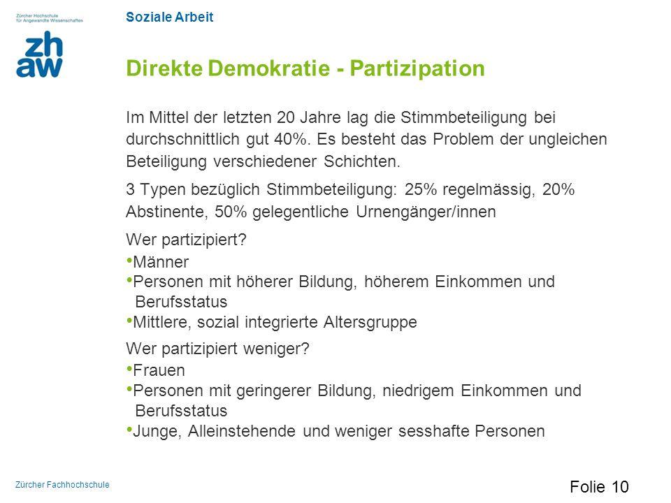Soziale Arbeit Zürcher Fachhochschule Direkte Demokratie - Partizipation Im Mittel der letzten 20 Jahre lag die Stimmbeteiligung bei durchschnittlich