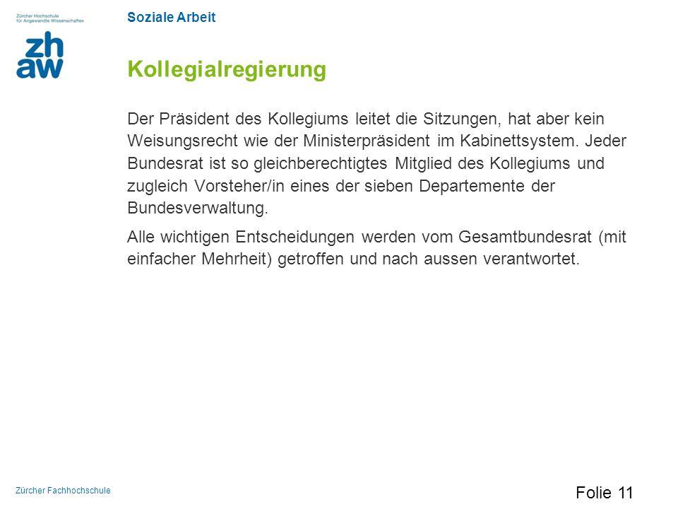 Soziale Arbeit Zürcher Fachhochschule Kollegialregierung Der Präsident des Kollegiums leitet die Sitzungen, hat aber kein Weisungsrecht wie der Minist