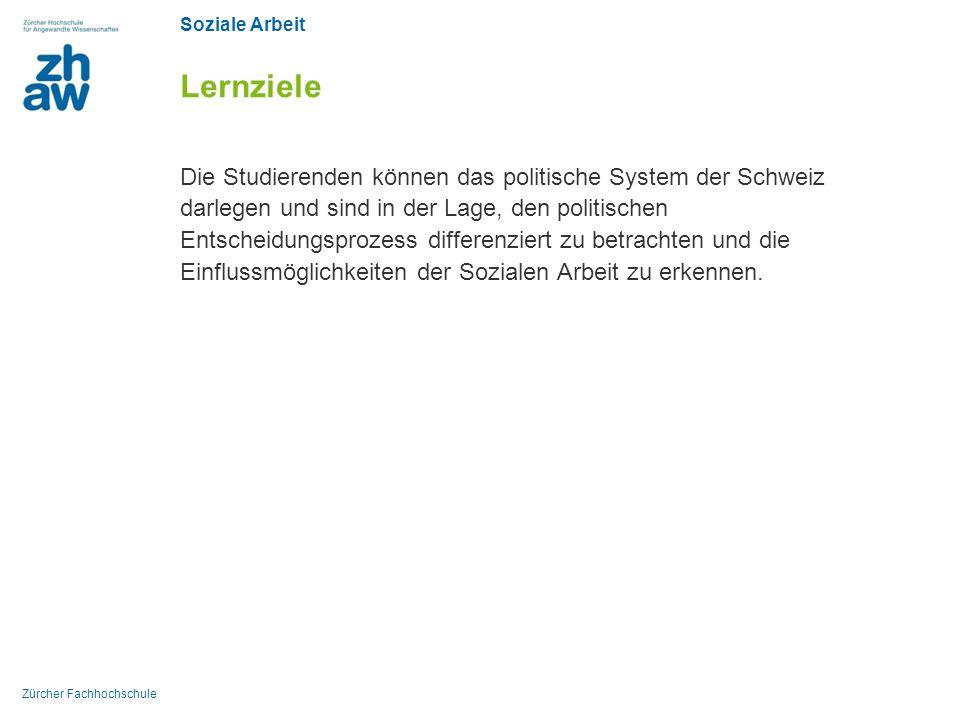 Soziale Arbeit Zürcher Fachhochschule Lernziele Die Studierenden können das politische System der Schweiz darlegen und sind in der Lage, den politisch