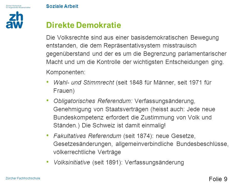 Soziale Arbeit Zürcher Fachhochschule Direkte Demokratie Die Volksrechte sind aus einer basisdemokratischen Bewegung entstanden, die dem Repräsentativ