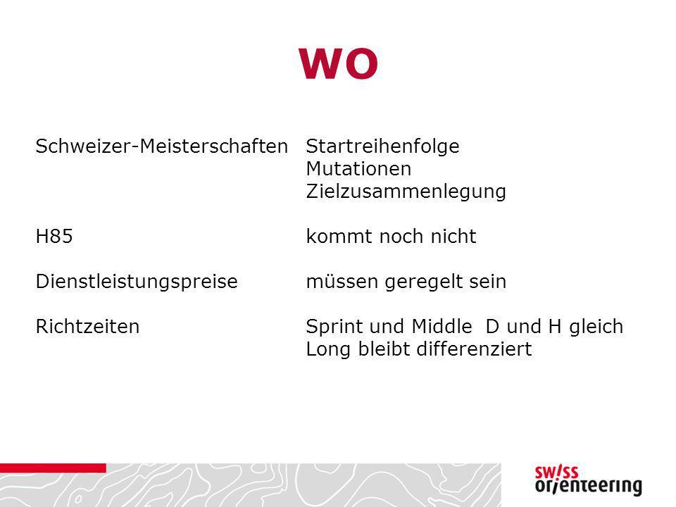 WO Schweizer-Meisterschaften Startreihenfolge Mutationen Zielzusammenlegung H85kommt noch nicht Dienstleistungspreisemüssen geregelt sein RichtzeitenS