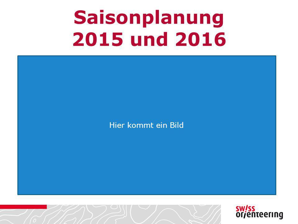 Saisonplanung 2015 und 2016 Hier kommt ein Bild