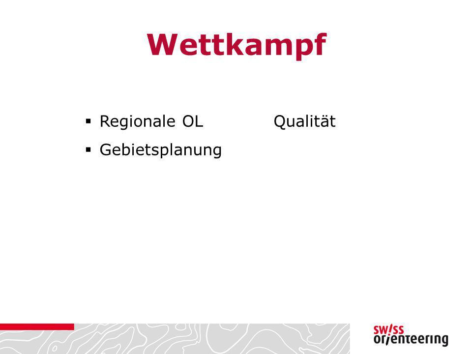 Wettkampf  Regionale OLQualität  Gebietsplanung