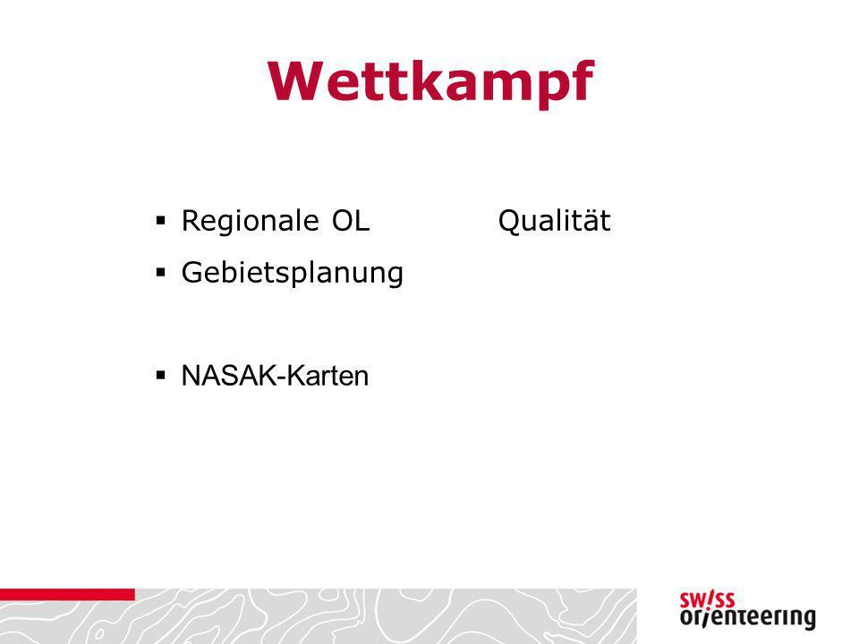 Wettkampf  Regionale OLQualität  Gebietsplanung  NASAK-Karten