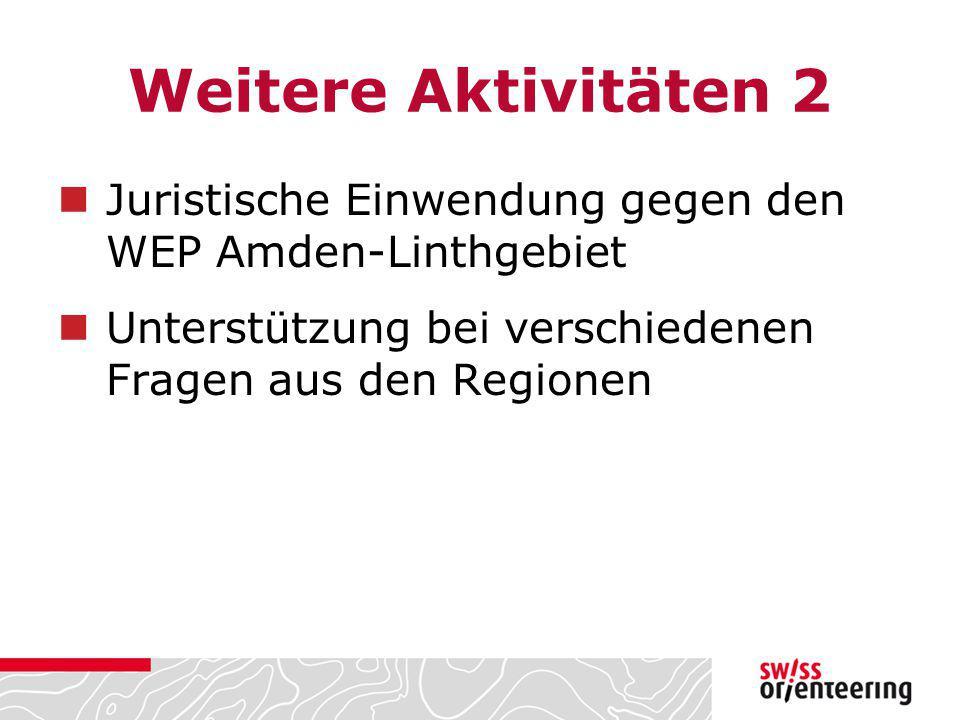Weitere Aktivitäten 2 Juristische Einwendung gegen den WEP Amden-Linthgebiet Unterstützung bei verschiedenen Fragen aus den Regionen