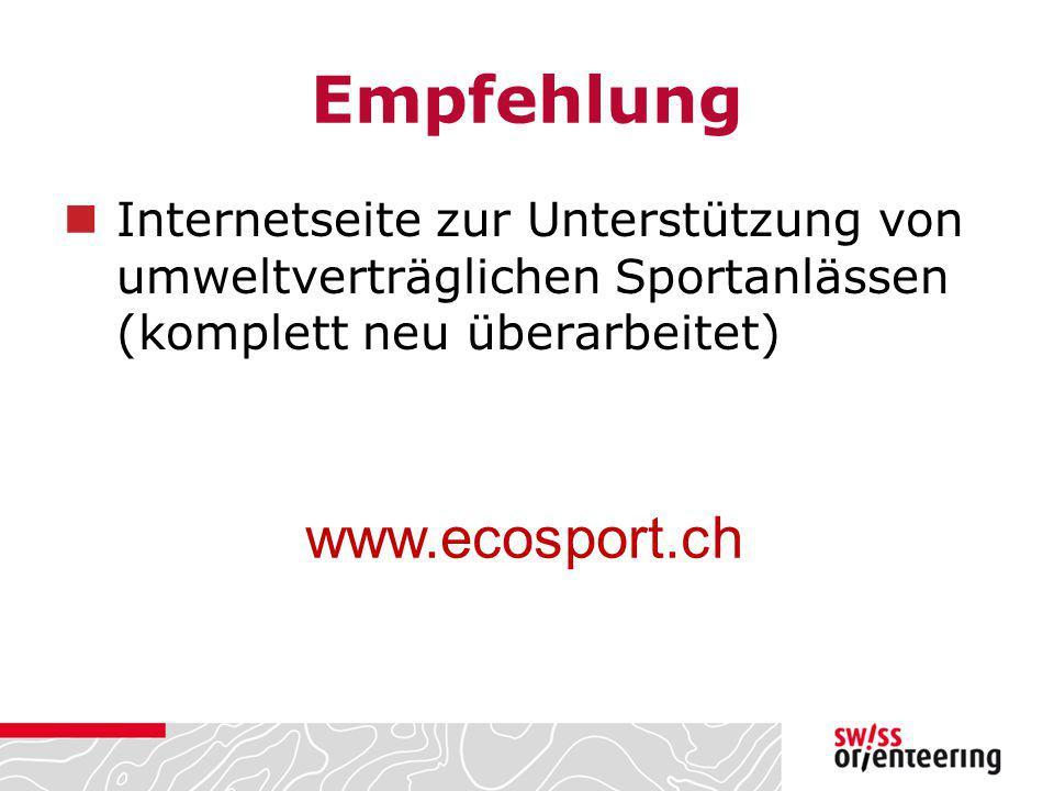 Empfehlung Internetseite zur Unterstützung von umweltverträglichen Sportanlässen (komplett neu überarbeitet) www.ecosport.ch