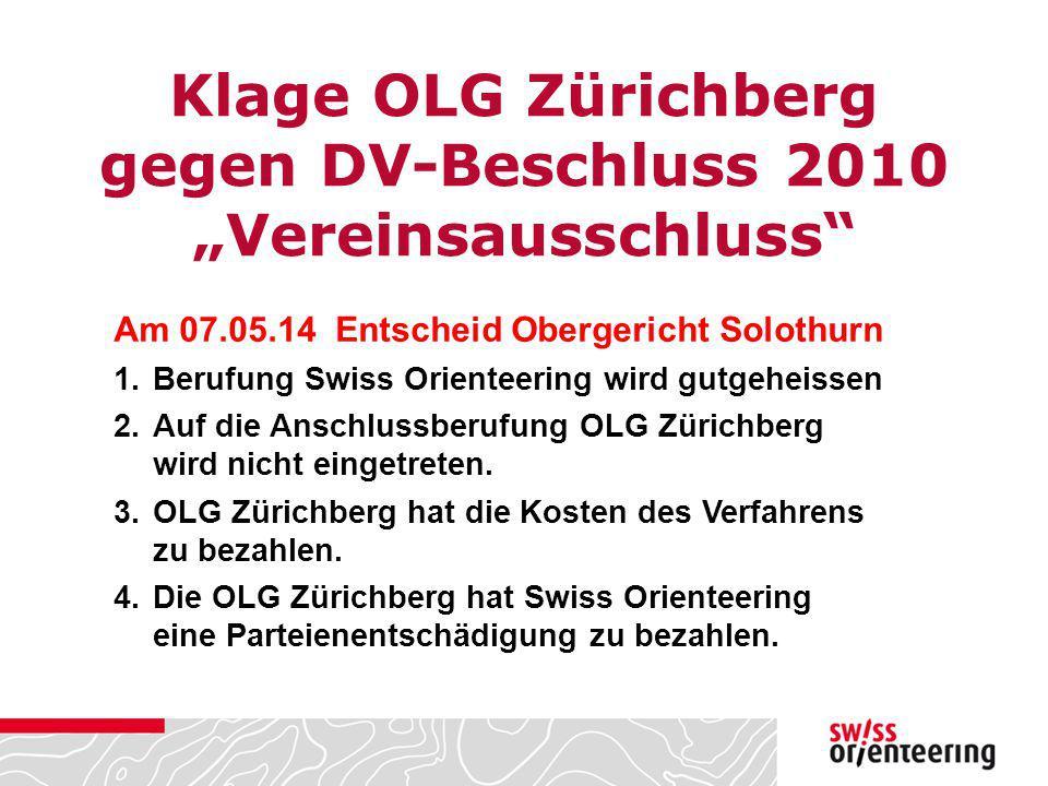 "Klage OLG Zürichberg gegen DV-Beschluss 2010 ""Vereinsausschluss"" Am 07.05.14 Entscheid Obergericht Solothurn 1.Berufung Swiss Orienteering wird gutgeh"
