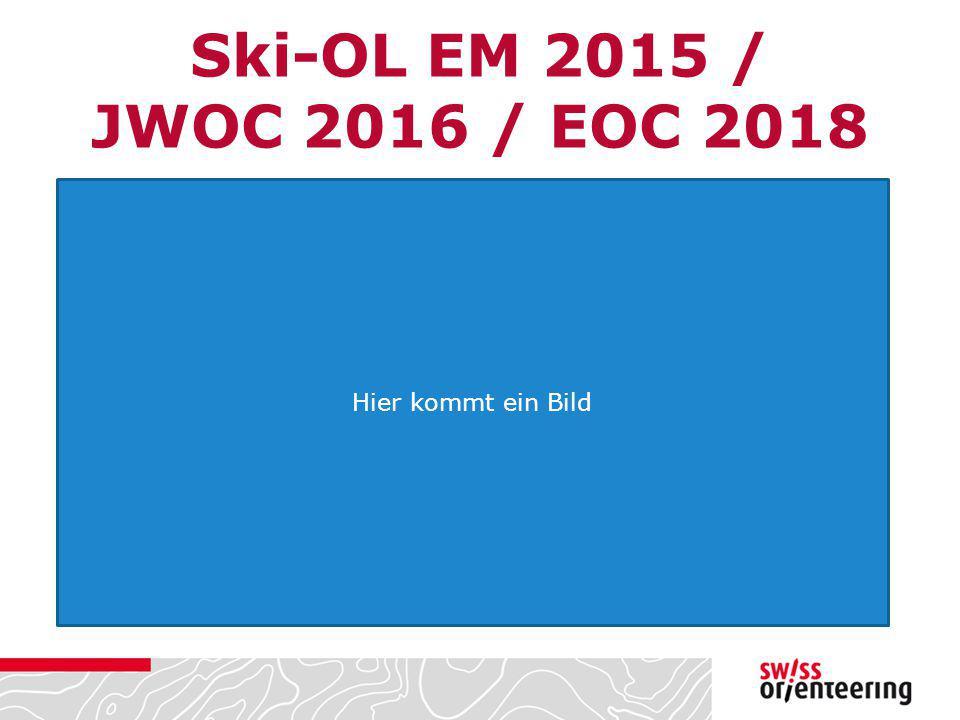 Ski-OL EM 2015 / JWOC 2016 / EOC 2018 Hier kommt ein Bild