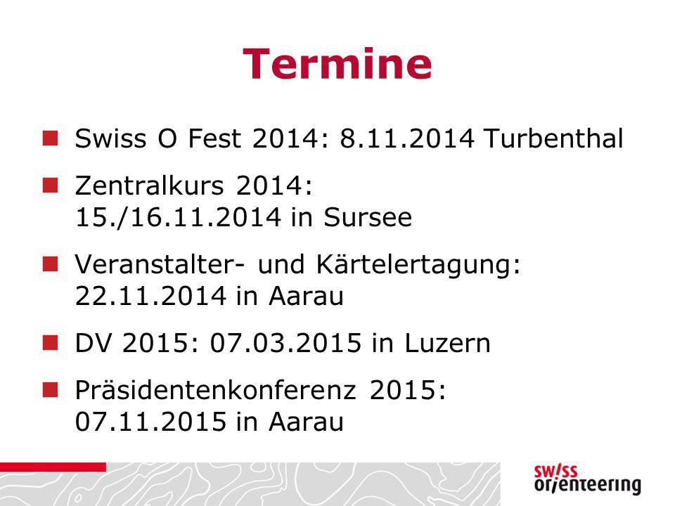Termine Swiss O Fest 2014: 8.11.2014 Turbenthal Zentralkurs 2014: 15./16.11.2014 in Sursee Veranstalter- und Kärtelertagung: 22.11.2014 in Aarau DV 20