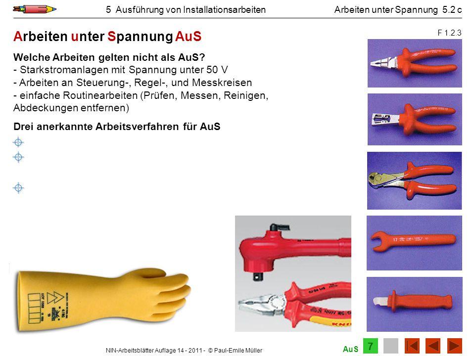 NIN-Arbeitsblätter Auflage 14 - 2011 - © Paul-Emile Müller 5 Ausführung von Installationsarbeiten Drei anerkannte Arbeitsverfahren für AuS - Arbeiten