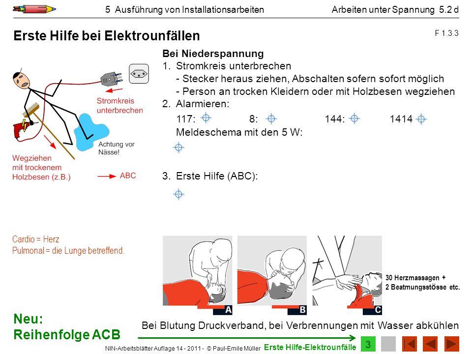 NIN-Arbeitsblätter Auflage 14 - 2011 - © Paul-Emile Müller 5 Ausführung von Installationsarbeiten Bei Niederspannung 1. Stromkreis unterbrechen - Stec
