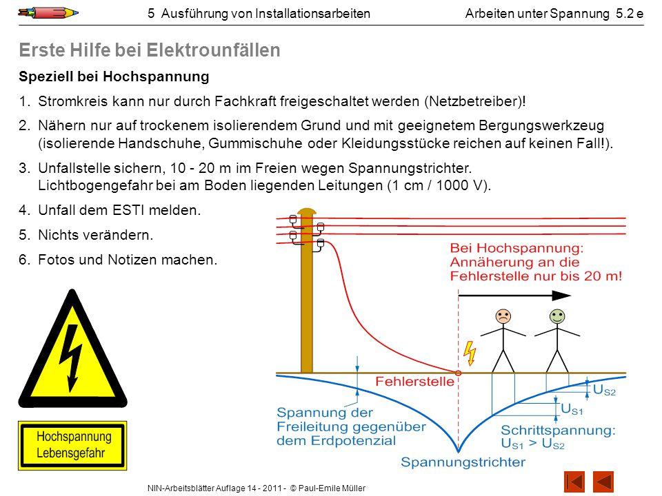 NIN-Arbeitsblätter Auflage 14 - 2011 - © Paul-Emile Müller 5 Ausführung von InstallationsarbeitenArbeiten unter Spannung 5.2 e Speziell bei Hochspannu