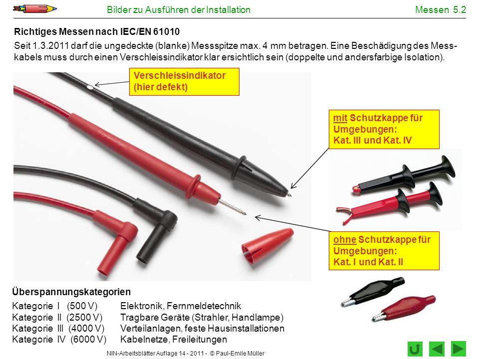 NIN-Arbeitsblätter Auflage 14 - 2011 - © Paul-Emile Müller Bilder zu Ausführen der InstallationMessen 5.2 ohne Schutzkappe für Umgebungen: Kat. l und