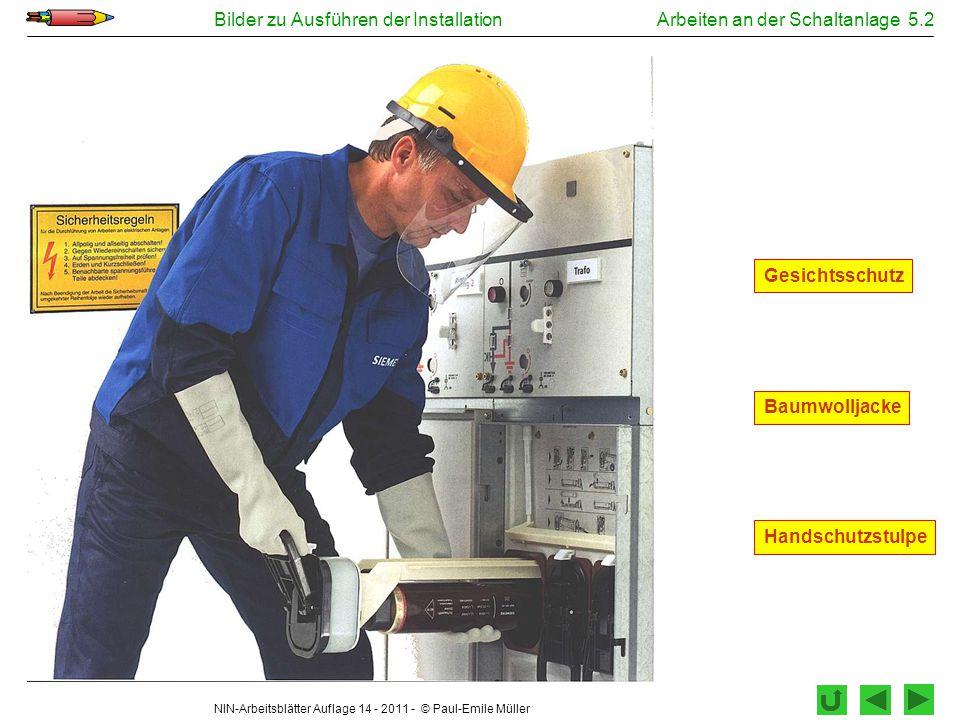 NIN-Arbeitsblätter Auflage 14 - 2011 - © Paul-Emile Müller Bilder zu Ausführen der InstallationArbeiten an der Schaltanlage 5.2 Handschutzstulpe Gesic