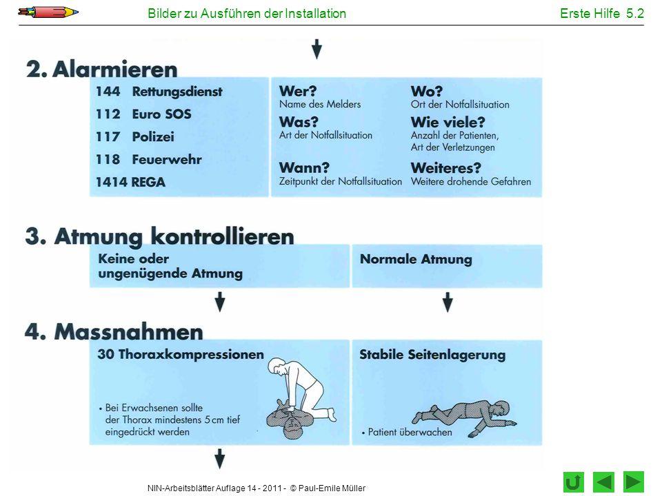 NIN-Arbeitsblätter Auflage 14 - 2011 - © Paul-Emile Müller Bilder zu Ausführen der InstallationErste Hilfe 5.2